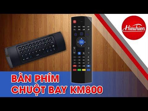 [Hieuhien.vn] Reviews đánh giá chi tiết chuột bay bàn phím KM800