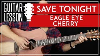 Save Tonight Guitar Tutorial - Eagle Eye Cherry Guitar Lesson 🎸 |Easy Chords + Guitar Cover|