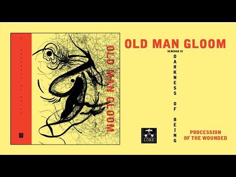 OLD MAN GLOOM - Seminar IX: Darkness Of Being (full album stream)