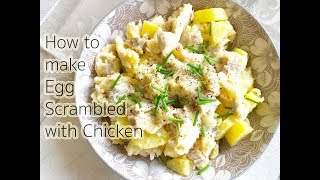 How to make Egg Scrambled with Chicken