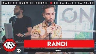 RANDI - Inimi (Live KissFM)