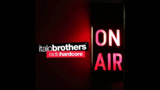 Download Radio Hardcore - Italo Brothers *Audio* HD