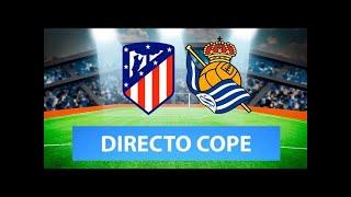 (SOLO AUDIO) Directo del Atlético 2-2 Real Sociedad en Tiempo de Juego COPE