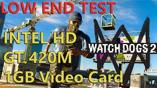 Watch Dogs 2 Low End PC Test