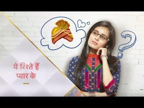Yeh Rishtey Hain Pyaar Ke | Shaheer Sheikh | Riya Sharma | Star Plus