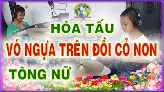 VÓ NGỰA TRÊN ĐỒI CỎ NON - Hòa Tấu Tông NỮ - PHONG BẢO Official