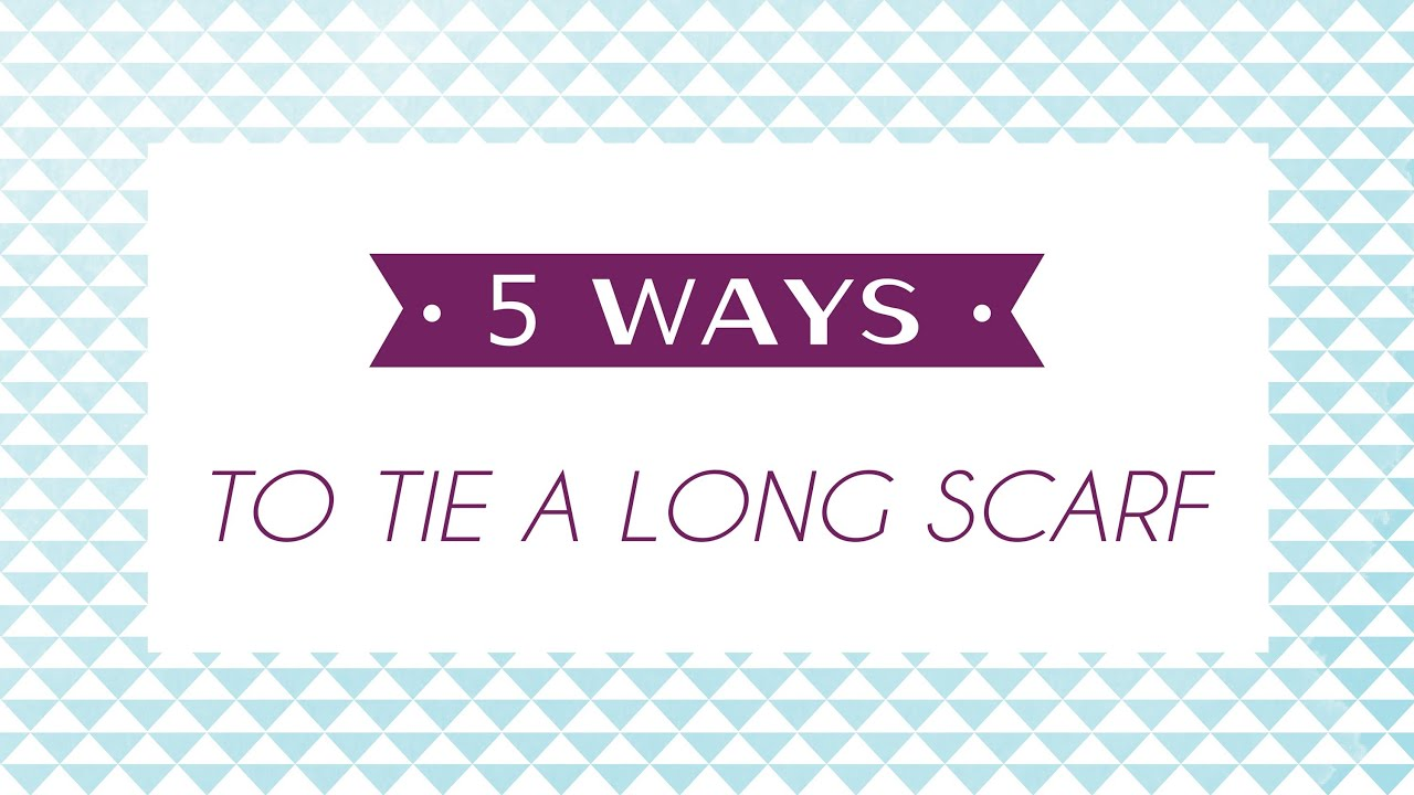 5 Ways To Tie A Long Scarf Youtube How Double Windsor Knot Diagram Pictures 3