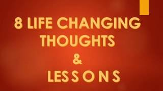 8 life changing thoughts & lessons, Follow these simple motivationa...