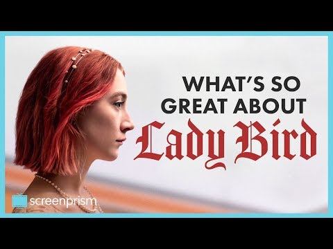 What's So Great About Lady Bird  Video Essay
