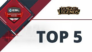 TOP 5 Akcji LoL | ESL Mistrzostwa Polski S16. - Finał