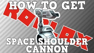 How to Get the Space Shoulder Cannon | Roblox Field of Battle Space Battle 2017 Event
