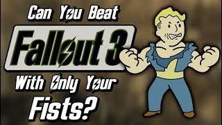 Can You Beat Fallout 3 With Only Your Fists?