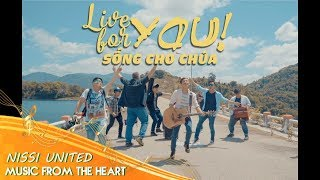 LIVE FOR YOU - SỐNG CHO CHÚA | NISSI UNITED ft. GREG BOSTOCK