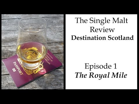 The Single Malt Review: Destination Scotland Episode 1
