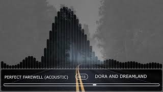 Dora And Dreamland - Perfect Farewell Acoustic (Official Audio Stream)