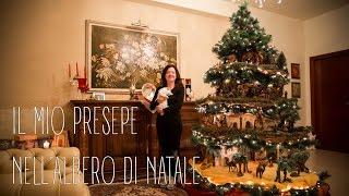 il mio Presepe nell& 39 Albero di Natale 2016 My nativity scene in the Christmas tree