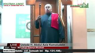 Menyikapi Datangnya Musibah | Ust. H. Abdul Aziz Kamaluddin - Khutbah Jum'at Masjid Assa'adah Depok
