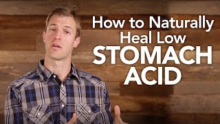 How to Naturally Treat Low Stomach Acid