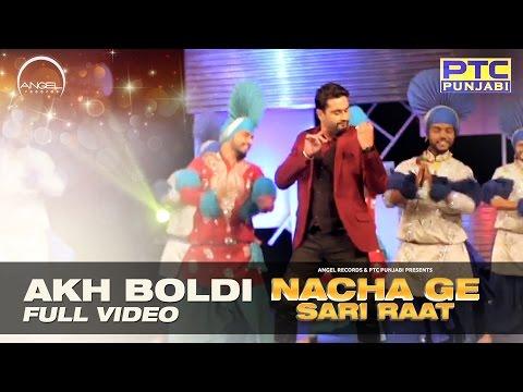 Akh Boldi | Roshan Prince | Nacha Ge Sari...