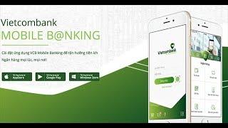 Hướng dẫn cách đăng ký VCB-Mobile B@nking Vietcombank | Ứng dụng Vietcombank