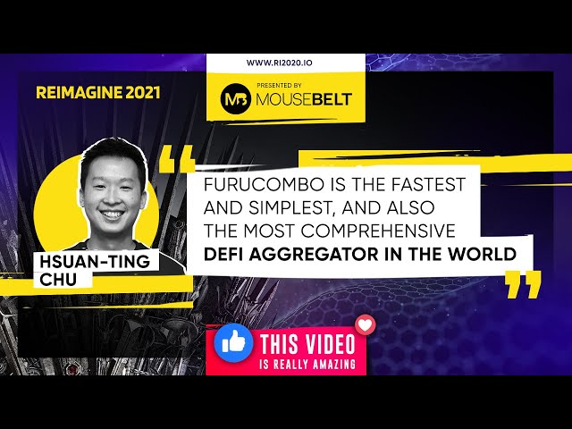 REIMAGINE 2021 Hsuan-Ting Chu-CEO, FURUCOMBO-Decentralized finance is the structure of the future