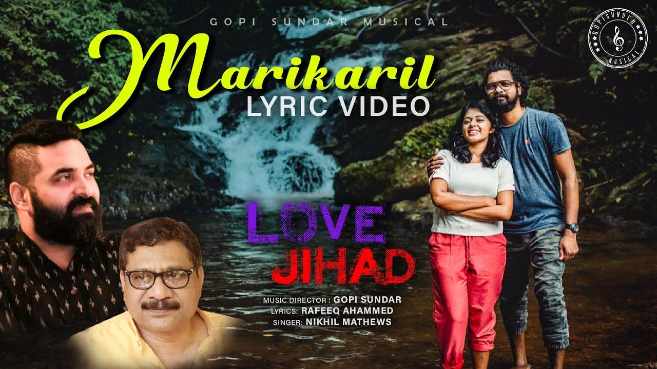Marikaril Song | Lyric Video | Love Jihad | Gopi Sundar | Nikhil Mathews |Dhyan Sreenivasan | Ahaana