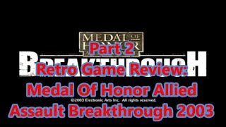 Retro PC Game Review: 2003 Medal Of Honor Allied Assault Breakthrough part 2