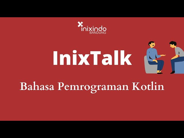 INIXTALK - Bahasa Pemrograman KOTLIN