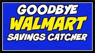 Goodbye Walmart Savings Catcher