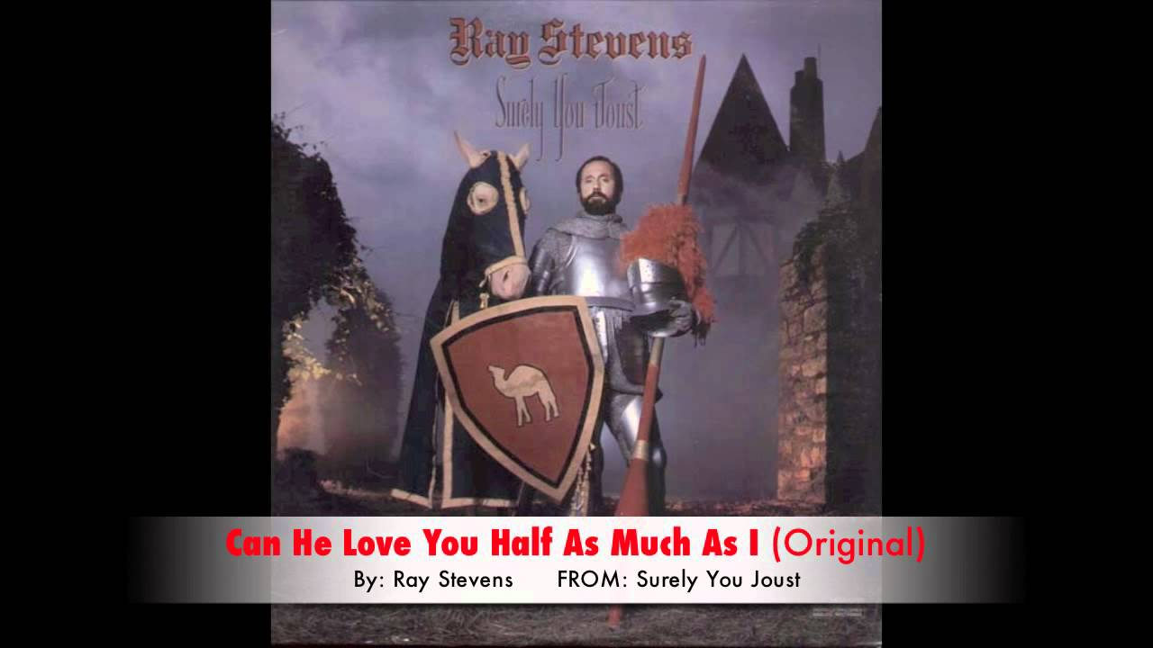 Ray Stevens Can He Love You Half As Much As I Original Youtube