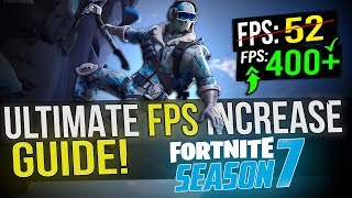 🔧 FORTNITE Battle Royale Season 7: Dramatically increase performance / FPS with any setup! Season 7