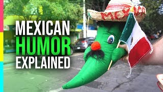 Mexican Humor EXPLAINED! What Makes Mexicans Laugh?