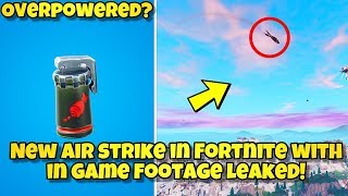 *NEW* AIR STRIKE ITEM GAMEPLAY LEAKED In Fortnite Battle Royale (AIR STRIKE IN GAME FOOTAGE LEAKED)