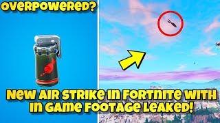 AIR STRIKE ITEM GAMEPLAY LEAKED In Fortnite Battle Royale (AIR STRIKE IN GAME FOOTAGE LEAKED)