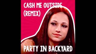 PartyInBackyard - Cash Me Outside (1 Hour Remix)