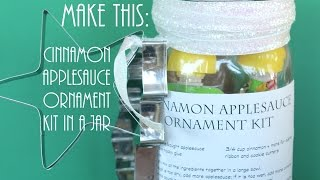 Cinnamon Applesauce Ornament Kit -- A Gift In A Jar!