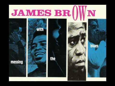 James brown everyday i have the blues youtube