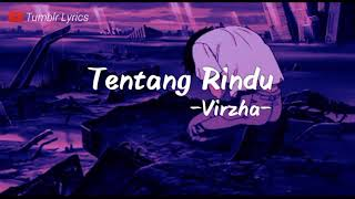 Lirik lagu TENTANG RINDU Virzha by Tumblr Lyrics