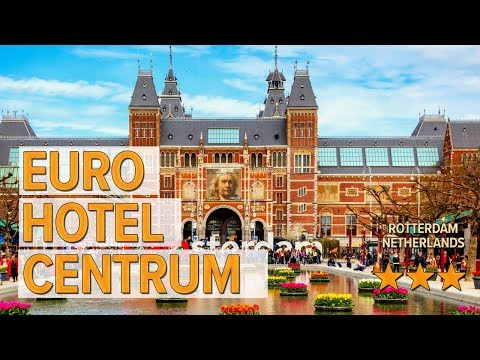 Euro Hotel Centrum Hotel Review   Hotels In Rotterdam   Netherlands Hotels