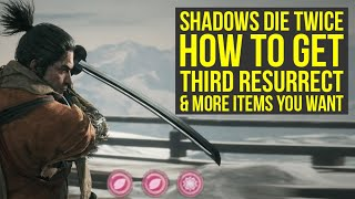Sekiro Shadows Die Twice Tips And Tricks - Get THIRD RESURRECT & More Items You Want (Sekiro Tips)