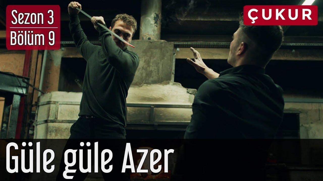 Çukur 3.Sezon 9.Bölüm - Güle Güle Azer