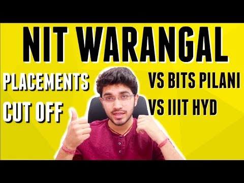 NIT WARANGAL | PLACEMENTS | CUT OFF | VS BITS PILANI VS IIIT HYDERABAD