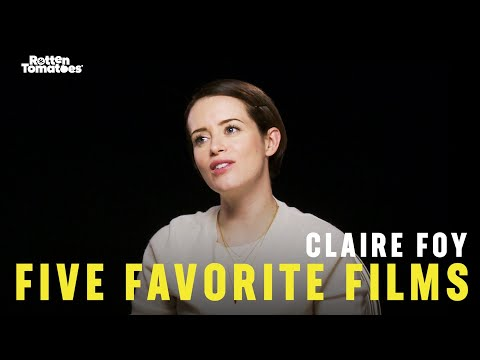 Claire Foy's Five Favorite Films | Rotten Tomatoes