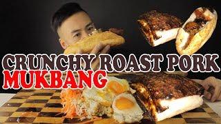 MUKBANG CRUNCHY ROAST PORK BELLY FEAST-ROAST PORK ROLL+FRIED EGGS SUNNY SIDE UP-MASSIVE BITES!