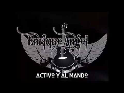ENRIQUE ANGEL ACTIVO Y AL MANDO