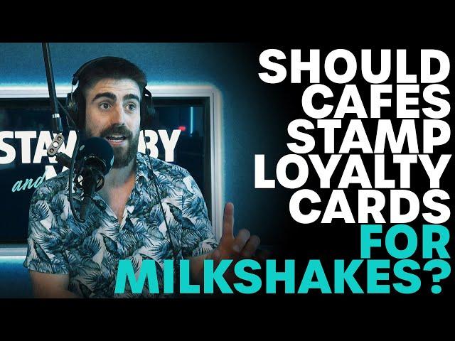 Should Cafes Stamp Loyalty Cards For Milkshakes? | B105