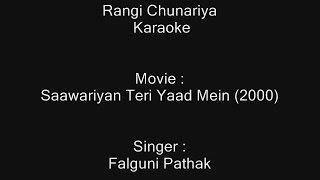 Rangi Chunariya Karaoke - Falguni Pathak - Saawariyan Teri Yaad Mein 2000.mp3