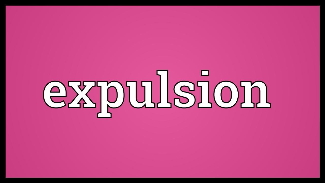 Expulsion Meaning