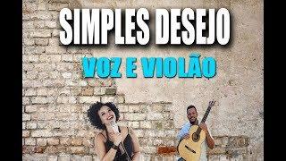 Simples desejo - Voz e Violão