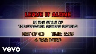 The Forester Sisters - Leave It Alone (Karaoke)